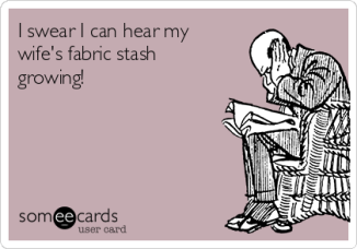 i-swear-i-can-hear-my-wifes-fabric-stash-growing--17144