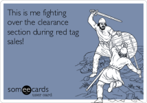 this-is-me-fighting-over-the-clearance-section-during-red-tag-sales--3e1a5