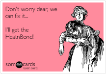 dont-worry-dear-we-can-fix-it-ill-get-the-heatnbond--3925c