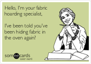 hello-im-your-fabric-hoarding-specialist