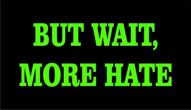 more hate.jpg